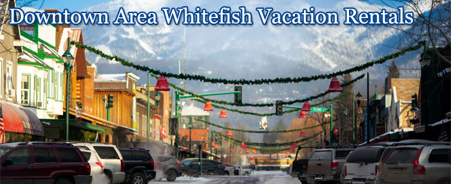 Downtown Whitefish Vacation Rentals